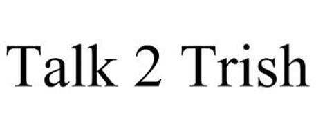TALK 2 TRISH