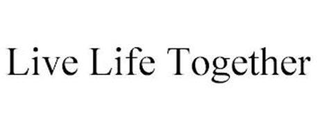 LIVE LIFE TOGETHER