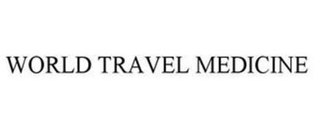 WORLD TRAVEL MEDICINE