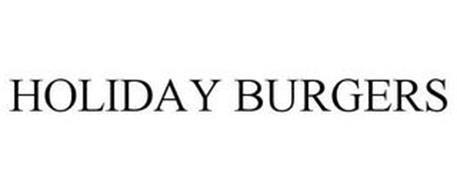 HOLIDAY BURGERS