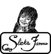 CATHY SLICK'S FAMOUS