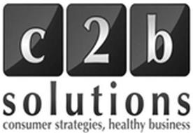 C2B SOLUTIONS CONSUMER STRATEGIES, HEALTHY BUSINESS
