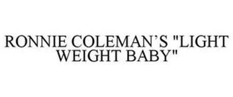 "RONNIE COLEMAN'S ""LIGHT WEIGHT BABY"""