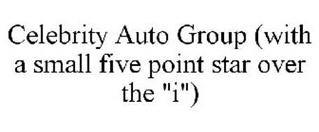 """CELEBRITY AUTO GROUP (WITH A SMALL FIVE POINT STAR OVER THE """"I"""")"""