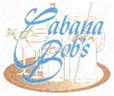 CABANA BOB'S
