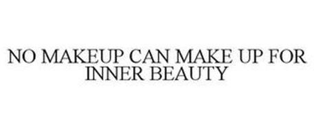 NO MAKEUP CAN MAKE UP FOR INNER BEAUTY