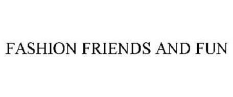 FASHION FRIENDS AND FUN