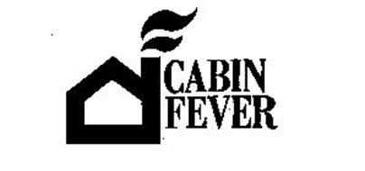 Cabin Fever Trademark Of Cabin Fever Entertainment Inc