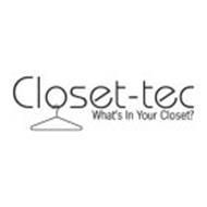 CLOSET-TEC WHAT'S IN YOUR CLOSET?