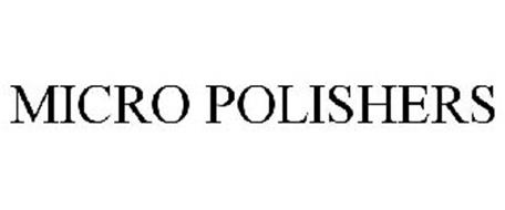 MICRO POLISHERS