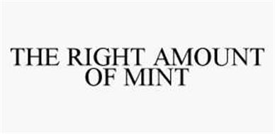 THE RIGHT AMOUNT OF MINT
