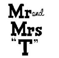 """MR AND MRS """"T"""""""