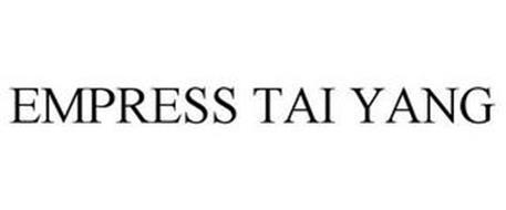 EMPRESS TAI YANG