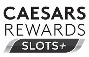 CAESARS REWARDS SLOTS+