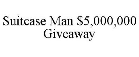 SUITCASE MAN $5,000,000 GIVEAWAY