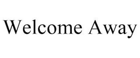 WELCOME AWAY