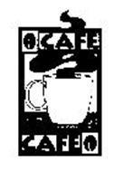 """""""CAFE CAFE"""""""