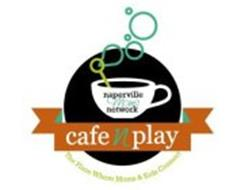 NAPERVILLE MOMS NETWORK CAFE N PLAY THE PLACE WHERE MOMS & KIDS CONNECT