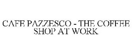 CAFE PAZZESCO - THE COFFEE SHOP AT WORK