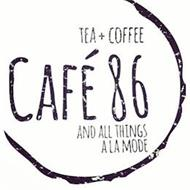 CAFE 86 TEA + COFFEE AND ALL THINGS A LA MODE