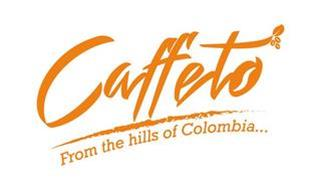 CAFFETO FROM THE HILLS OF COLOMBIA
