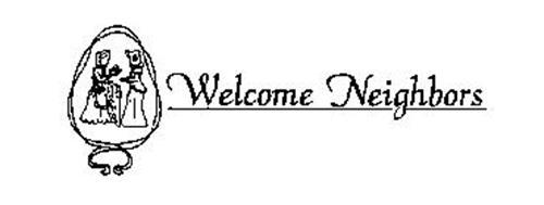WELCOME NEIGHBORS