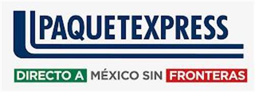 PAQUETEXPRESS DIRECTO A MÉXICO SIN FRONTERAS