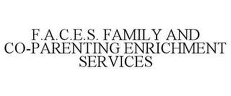 F.A.C.E.S. FAMILY AND CO-PARENTING ENRICHMENT SERVICES