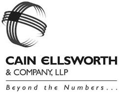 CAIN ELLSWORTH & COMPANY, LLP BEYOND THE NUMBERS . . .