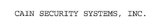 CAIN SECURITY SYSTEMS, INC.