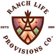 RANCH LIFE PROVISIONS CO. ESTD 1980