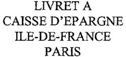 Livret a caisse d 39 epargne ile de france paris trademark of caisse d 39 epargne et de pr voyance - Caisse d epargne plafond livret jeune ...