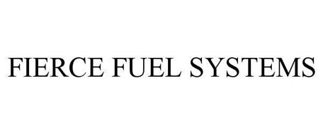FIERCE FUEL SYSTEMS