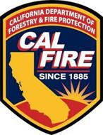 CALIFORNIA DEPARTMENT OF FORESTRY & FIRE PROTECTION CAL FIRE SINCE 1885