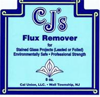 CJ'S FLUX REMOVER FOR STAINED GLASS PROJECTS (LEADED OR FOILED) ENVIRONMENTALLY SAFE · PROFESSIONAL STRENGTH 8 OZ. CAL UNION, LLC. · WALL TOWNSHIP, NJ