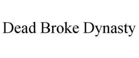 DEAD BROKE DYNASTY