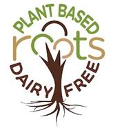 PLANT BASED ROOTS DAIRY FREE