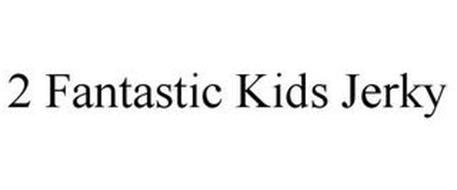 2 FANTASTIC KIDS JERKY