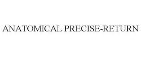 ANATOMICAL PRECISE-RETURN