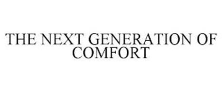 THE NEXT GENERATION OF COMFORT