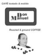 CAFÉ TOSTADO & MOLIDO DON MANUEL ROASTED & GROUND COFFEE