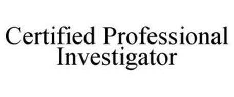 CERTIFIED PROFESSIONAL INVESTIGATOR
