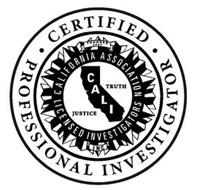 CERTIFIED PROFESSIONAL INVESTIGATOR FOUNDED 1947 INC CALIFORNIA ASSOCIATION LICENSED INVESTIGATORS JUSTICE CALI TRUTH