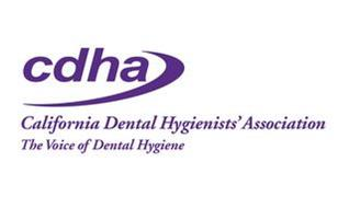 CDHA CALIFORNIA DENTAL HYGIENISTS' ASSOCIATION THE VOICE OF DENTAL HYGIENE