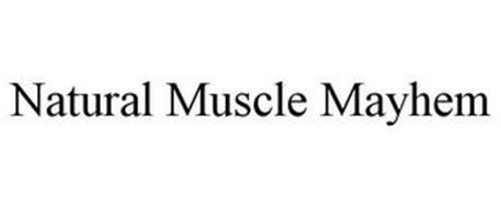 NATURAL MUSCLE MAYHEM