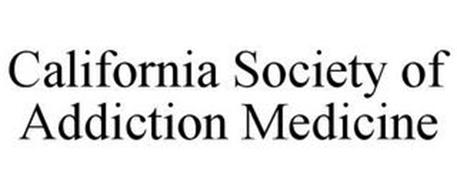 CALIFORNIA SOCIETY OF ADDICTION MEDICINE