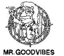 MR. GOODVIBES