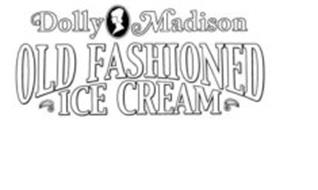 DOLLY MADISON OLD FASHIONED ICE CREAM