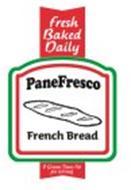 FRESH BAKED DAILY PANE FRESCO FRENCH BREAD