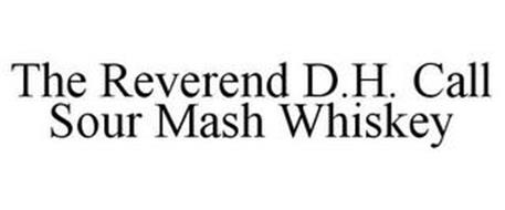 THE REVEREND D.H. CALL SOUR MASH WHISKEY